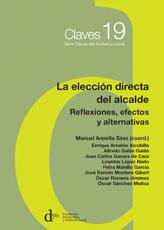 La elección directa del alcalde. Reflexiones, efectos y alternativas