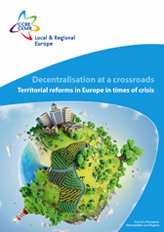 Decentralisation at a crossroads. Territorial reforms in Europe in times of crisis
