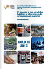 Informe Gold III 2013: El acceso a los servicios básicos y el proceso de urbanización mundial (resumen ejecutivo), Tercer Informe Mundial sobre la Descentralización y la Democracia Local