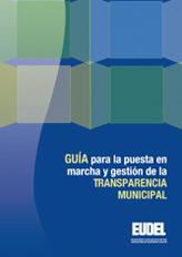 Guía para la puesta en marcha y gestión de la Transparencia Municipal
