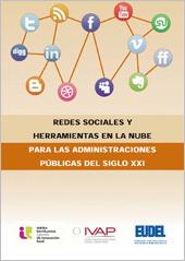 Redes sociales y herramientas en la nube para las Administraciones Públicas del siglo XXI