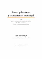 Buena Gobernanza y Transparencia Municipal. Guía para la implantación de la Ley 19/2014, de 29 de diciembre, en los ayuntamientos catalanes