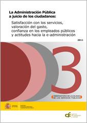 La Administración Pública a juicio de los ciudadanos: satisfacción con los servicios, valoración del gasto, confianza en los empleados públicos y actitudes hacia la e-administración