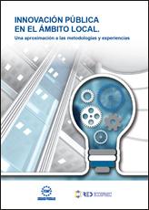 Innovación pública en el ámbito local. Una aproximación a las metodologías y experiencias