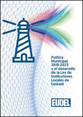 Política Municipal 2019-2023 y el desarrollo de la Ley de Instituciones Locales de Euskadi